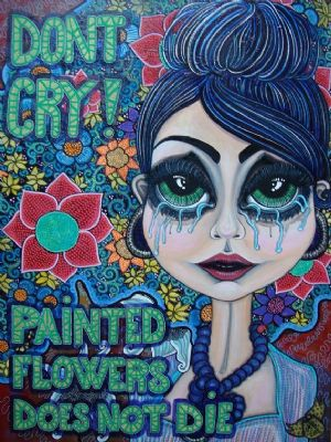 Dont cry! Painted flowers does not die